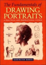 Fundamentals of Drawing Portraits, The : A Practical and Inspirational Courseby: Barber, Barrington - Product Image