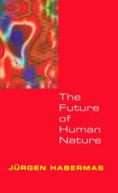 Future of Human Natureby: Habermas, Jurgen - Product Image
