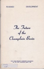 Future of the Champlain Basin, TheNew York - Vermont Interstate Commission on the Lake Champlain Basin - Product Image