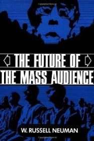 Future of the Mass Audience, Theby: Neuman, W. Russell - Product Image