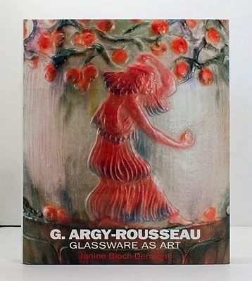 G. Argy-Rousseau - Glassware as Art - With a Catalogue Raisonne of the Pates de VerreBloch-Dermant, Janine/Yves Delaborde - Product Image