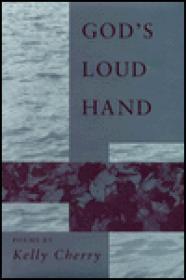 GOD'S LOUD HAND: POEMSCherry, Kelly - Product Image