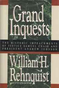 GRAND INQUESTS: THE HISTORIC IMPEACHMENTS OF JUSTICE SAMUEL CHASE AND PRESIDENT ANDREW JOHNSONRehnquist, William H. - Product Image