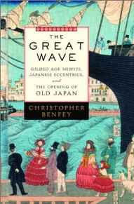 GREAT WAVE, The: GILDED AGE MISFITS, JAPANESE ECCENTRICS, AND THE OPENING OF OLD JAPANBenfey, Christopher E. G. - Product Image