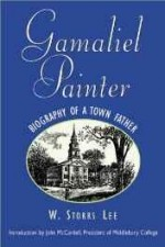 Gamaliel Painter: Biography of a Town Fatherby: Storrs, W. Lee - Product Image