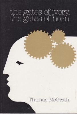 Gates of Ivory, the Gates of Horn, Theby: McGrath, Thomas - Product Image
