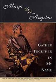 Gather Together In My Nameby: Angelou, Maya - Product Image