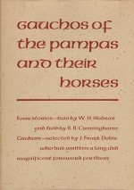 Gauchos of the Pampas and Their Horsesby: Hudson, W. H. and R.B. Cunninghame Graham - Product Image