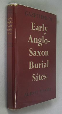 Gazetteer of Early Anglo-Saxon Burial SitesMeaney, Audrey - Product Image