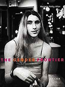 Gender Frontier, The: Mariette Pathy Allen (English and German Edition)(SIGNED COPY)Allen, Mariette Pathy (Photographer) - Product Image