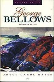 George Bellows - American ArtistOates, Joyce Carol - Product Image