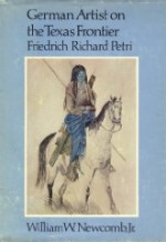 German Artist on the Texas Frontier: Friedrich Richard Petriby: Newcomb, William Wilmon - Product Image