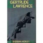Gertrude Lawrence, a biographyby: Morley, Sheridan - Product Image
