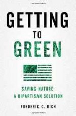 Getting to Green: Saving Nature, A Bipartisan Solutionby: Rich, Frederic C. - Product Image
