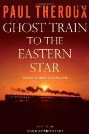 Ghost train to the Eastern star: on the tracks of the great railway bazaarTheroux, Paul - Product Image