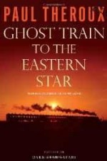 Ghost train to the Eastern star: on the tracks of the great railway bazaarby: Theroux, Paul - Product Image