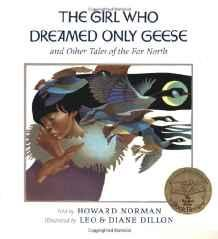 Girl Who Dreamed Only Geese, The: And Other Tales of the Far NorthNorman, Howard, Illust. by: Leo and Diane Dillion - Product Image