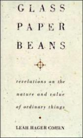 Glass Paper Beans - Revelations on the Nature and Value of Ordinary Thingsby: Cohen, Leah Hager - Product Image