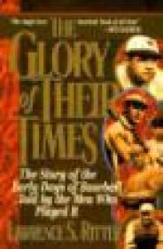 Glory of Their Times, The : The Story of Baseball Told By the Men Who Played ItRitter, Lawrence S. - Product Image
