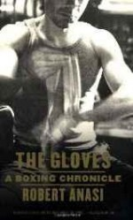 Gloves, The: A Boxing Chronicleby: Anasi, Robert - Product Image