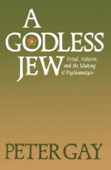 Godless Jew, A : Freud, Atheism, and the Making of Psychoanalysisby: Gay, Professor Peter - Product Image