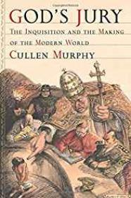 God's Jury: The Inquisition and the Making of the Modern WorldMurphy, Cullen - Product Image