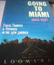 Going to Miami - Exiles, Tourists and Refugees in the New AmericaRieff, David - Product Image