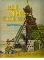 Gold Mines of California: An Illustrated History of the Most Productive Mines With Descriptions of the Interesting People Who Owned and Operated theby: Wagner, Jack Russell - Product Image