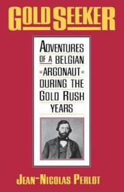 Gold Seeker - Adventures of a Belgian Argonaut During the Gold Rush Yearsby: Perlot, Jean-Nicolas - Product Image
