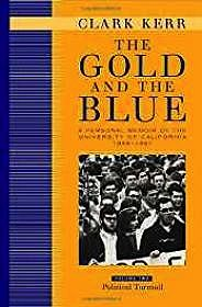 Gold and the Blue, The: A Personal Memoir of the University of California, 1949-1967 (2 Vols.) (SIGNED)Kerr, Clark - Product Image