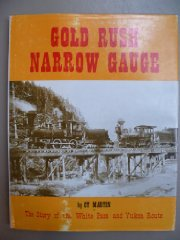 Gold rush narrow gauge: The story of the White Pass and Yukon Routeby: Martin, Cy - Product Image