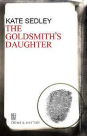 Goldsmith's Daughter, The : A Roger the Chapman Medieval Mystery 10by: Sedley, Kate - Product Image