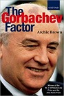 Gorbachev Factor, TheBrown, Archie - Product Image