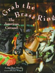 Grab The Brass Ring: The American Carouselby: Hinds, Anne Dion - Product Image