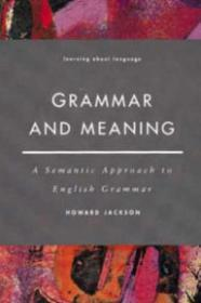 Grammar and Meaning: A Semantic Approach to English Grammarby: Jackson, Howard - Product Image