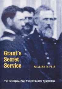 Grant's Secret Service: The Intelligence War from Belmont to AppomattoxFeis, William B. - Product Image