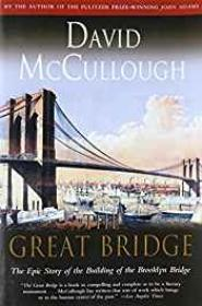 Great Bridge, The: The Epic Story of the Building of the Brooklyn Bridge (SIGNED)McCullough, David - Product Image
