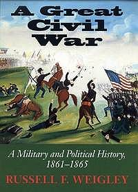 Great Civil War, A: A Military and Political History, 1861-1865Weigley, Russell F. - Product Image