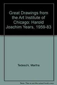 Great Drawings from the Art Institute of Chicago: The Harold Joachim Years 19581983by: Tedeschi, Martha - Product Image
