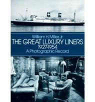 Great Luxury Liners 19271954, The: A Photographic Recordby: Miller, Jr., William H.  - Product Image