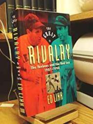 Great Rivalry, The - The Yankees and the Red Sox 1901-1990by: Linn, Ed - Product Image