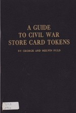Guide to Civil War Store Card Tokens, AFuld, George/Melvin Fuld - Product Image