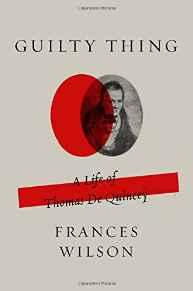 Guilty Thing: A Life of Thomas De QuinceyWilson, Frances - Product Image