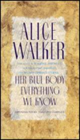 HER BLUE BODY EVERYTHING WE KNOW: EARTHLING POEMS, 1965-1990 COMPLETEWalker, Alice - Product Image