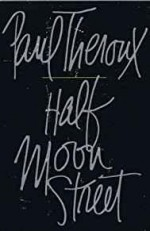 Half Moon Streetby- Theroux, Paul - Product Image
