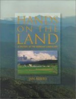 Hands on the Land: A History of the Vermont Landscapeby: Albers, Jan - Product Image