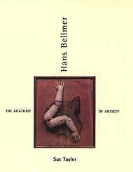 Hans Bellmer: The Anatomy of AnxietyTaylor, Sue - Product Image