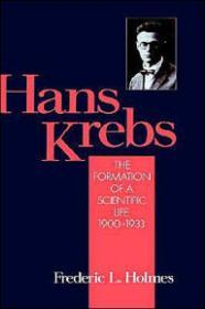 Hans Krebs: Volume 1: The Formation of a Scientific Life, 19001933by: Holmes, Frederic Laurence - Product Image