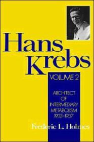 Hans Krebs: Volume 2: Architect of Intermediary Metabolism, 19331937by: Holmes, Frederic Lawrence - Product Image