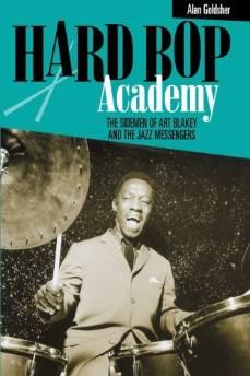 Hard bop academy: the sidemen of Art Blakey and the Jazz MessengersGoldsher, Alan - Product Image